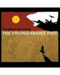poster for Stephen Fearing - The Unconquerable Past CD